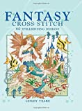 img - for Fantasy Cross Stitch: 60 Spell-Binding Designs book / textbook / text book