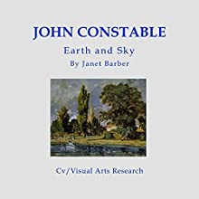 John Constable: Earth and Sky | Livre audio Auteur(s) : Janet Barber Narrateur(s) : Sara Morsey