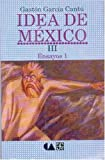 img - for Idea de Mexico, III. Ensayos 1 (Vida y Pensamiento de Mexico) (Spanish Edition) book / textbook / text book