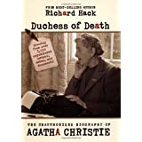Duchess of Death: The Biography of Agatha Christieby Richard Hack