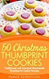 50 Christmas Thumbprint Cookies - Traditional and Seasonal Homemade Thumbprint Cookie Recipes (The Ultimate Christmas Recipes and Recipes For Christmas Collection Book 12)