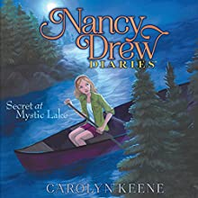 Secret at Mystic Lake: Nancy Drew Diaries, Book 6 Audiobook by Carolyn Keene Narrated by Jorjeana Marie