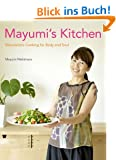 Mayumi's Kitchen: Macrobiotic Cooking for Body and Soul