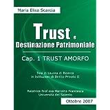 TRUST E DESTINAZIONE PATRIMONIALE - Cap. I Trust Amorfo (Destinazioni patrimoniali)