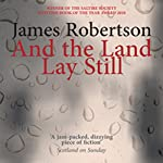 And the Land Lay Still | James Robertson