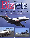 Bizjets: Executive Jets in Color