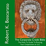 The Corporate Credit Bible | Robert K. Boscarato