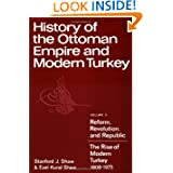 History of the Ottoman Empire and Modern Turkey: Volume 2, Reform, Revolution, and Republic: The Rise of Modern...