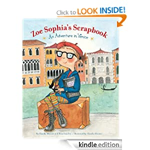 Kindle Book Bargains: Zoe Sophia's Scrapbook: An Adventure in Venice, by Elisa Smalley (Author), Claudia Mauner (Author, Illustrator). Publisher: Chronicle Books (March 2, 2006)