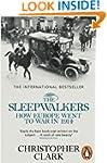 The Sleepwalkers: How Europe Went to...