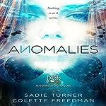Anomalies | Sadie Turner,Colette Freedman