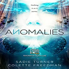 Anomalies Audiobook by Sadie Turner, Colette Freedman Narrated by Lucinda Clare,  Punch Audio