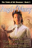 img - for Angel of Mercy (The Trials of Kit Shannon #3) book / textbook / text book