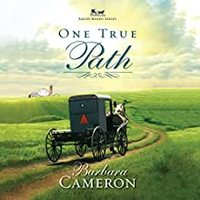 One True Path: Amish Roads, Book 3 Audiobook by Barbara Cameron Narrated by Coleen Marlo
