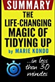 img - for Summary: The Life-Changing Magic of Tidying Up: The Japanese Art of Decluttering and Organizing: in less than 30 minutes (Marie Kondo) book / textbook / text book