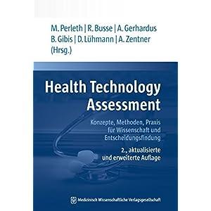 Health Technology Assessment: Konzepte, Methoden, Praxis für Wissenschaft und Entscheidungsfindung