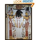 African Religion VOL. 1- ANUNIAN THEOLOGY THE MYSTERIES OF RA The Philosophy of Anu and The Mystical Teachings...