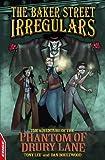 The Adventure of the Phantom of Drury Lane (The Baker Street Irregulars) (1445103435) by Tony Lee