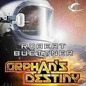 Orphan's Destiny: Jason Wander, Book 2 | [Robert Buettner]