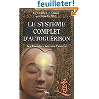 Le système complet d'autoguérison : Les Exercices Taoïstes internes