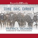 The Big Drift Audiobook by Patrick Dearen Narrated by Tom Stechschulte