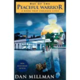 Way of the Peaceful Warrior: A Book That Changes Lives ~ Dan Millman