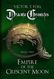 Dracula Chronicles: Empire of the Crescent Moon