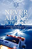 img - for Never Alone in the Back: A Paramedic's Reflections on Faith, Prayer and the Journey with God book / textbook / text book