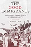 "Madeline Y. Hsu, ""The Good Immigrants: How the Yellow Peril Became the Model Minority"" (Princeton UP, 2015)"
