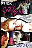 Sick Chick Flicks: Three Original Screenplays (1587672227) by Skipp, John