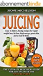JUICING: THE ULTIMATE BEGINNERS GUIDE...