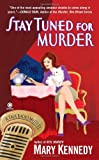 Stay Tuned for Murder (A Maggie Walsh / Talk Radio Mystery) (0451232356) by Kennedy, Mary