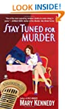 Stay Tuned for Murder: A Talk Radio Mystery