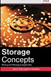 Storage Concepts: Storing And Managing Digital Data (Volume 1)