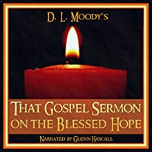 That Gospel Sermon on the Blessed Hope (       UNABRIDGED) by D. L. Moody Narrated by Glenn Hascall