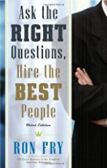 Ask the Right Questions, Hire the Best People [Paperback]