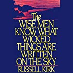 The Wise Men Know What Wicked Things Are Written on the Sky | Russell Kirk