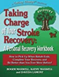 Taking Charge of Your Stroke Recovery...