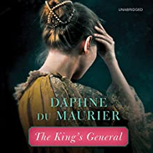 The King's General (       UNABRIDGED) by Daphne du Maurier Narrated by Juliet Stevenson