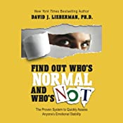 Find Out Who's Normal and Who's Not: The Proven System to Quickly Assess Anyone's Emotional Stability | [David Lieberman]