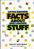 Little-Known Facts About Well-Known Stuff (0760785295) by David Hoffman