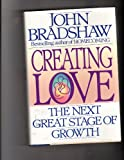 Creating Love: The Next Great Stage of Growth: The Next Stage of Growth