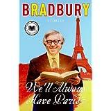 We'll Always Have Paris ~ Ray Bradbury