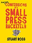 Further Confessions of a Small Press...