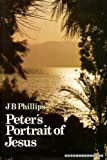 Peter's Portrait of Jesus (0002156288) by J B PHILLIPS