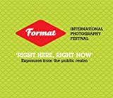 img - for Format 11 Festival Catalogue: Right Here, Right Now - Exposures from the Public Realm book / textbook / text book