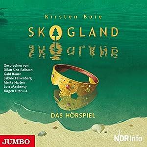 Skogland (Skogland - Das Hörspiel 1) Hörspiel von Kirsten Boie Gesprochen von:  div.