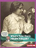 What's Your Story, Helen Keller? (Cub Reporter Meets Famous Americans)