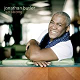 So Strong ~ Jonathan Butler