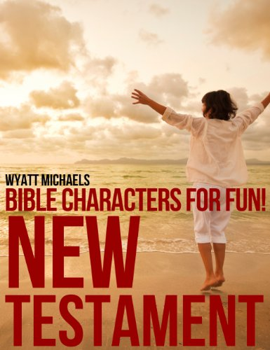 Bible Facts for Fun! New Testament (Bible Character Facts for Fun!)